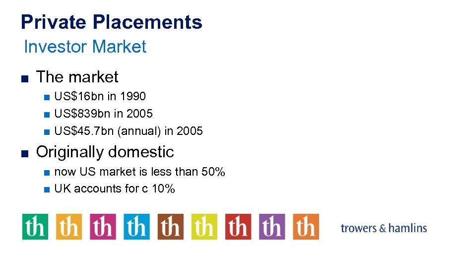 Private Placements Investor Market ■ The market ■ US$16 bn in 1990 ■ US$839