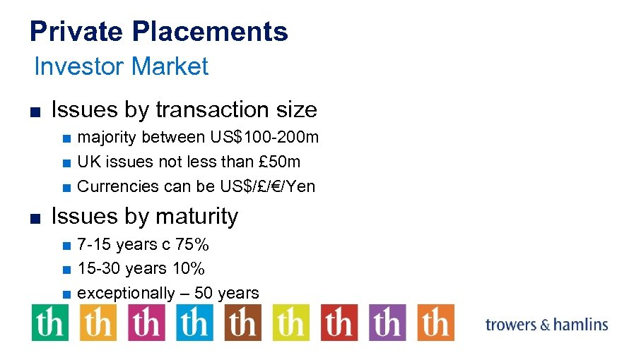 Private Placements Investor Market ■ Issues by transaction size ■ majority between US$100 -200