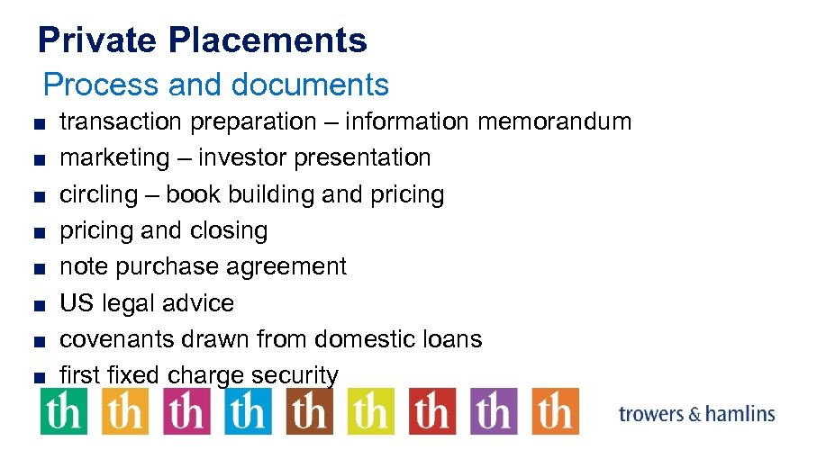 Private Placements Process and documents ■ transaction preparation – information memorandum ■ marketing –