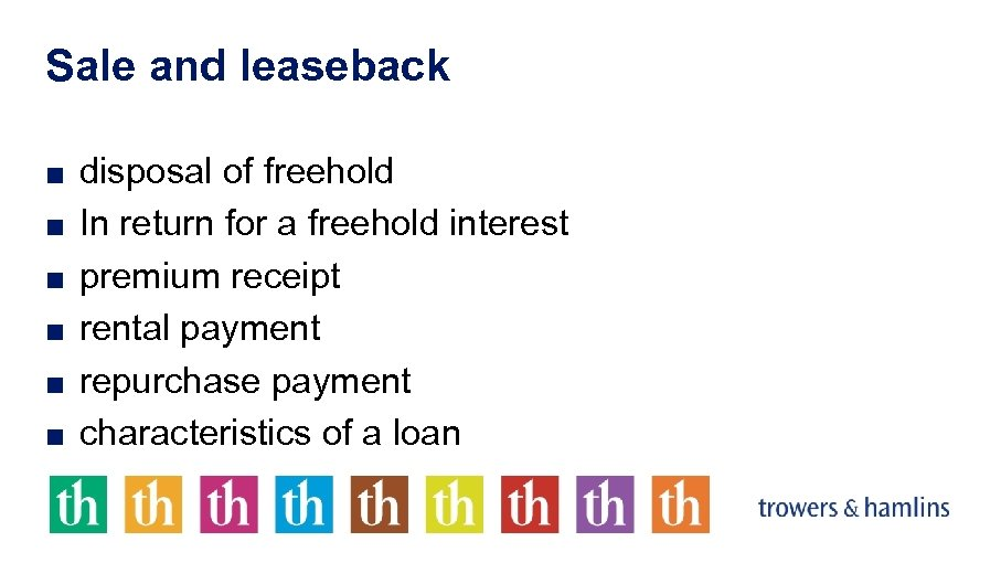 Sale and leaseback ■ disposal of freehold ■ In return for a freehold interest