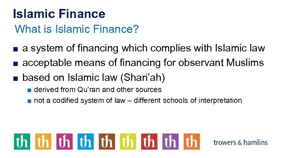 Islamic Finance What is Islamic Finance? ■ a system of financing which complies with