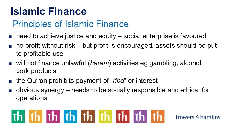 Islamic Finance Principles of Islamic Finance ■ need to achieve justice and equity –