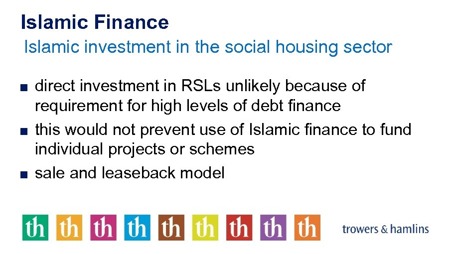 Islamic Finance Islamic investment in the social housing sector ■ direct investment in RSLs