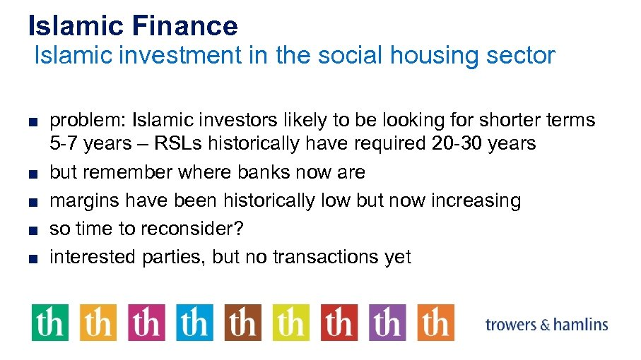 Islamic Finance Islamic investment in the social housing sector ■ problem: Islamic investors likely