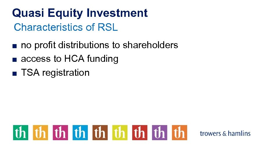 Quasi Equity Investment Characteristics of RSL ■ no profit distributions to shareholders ■ access