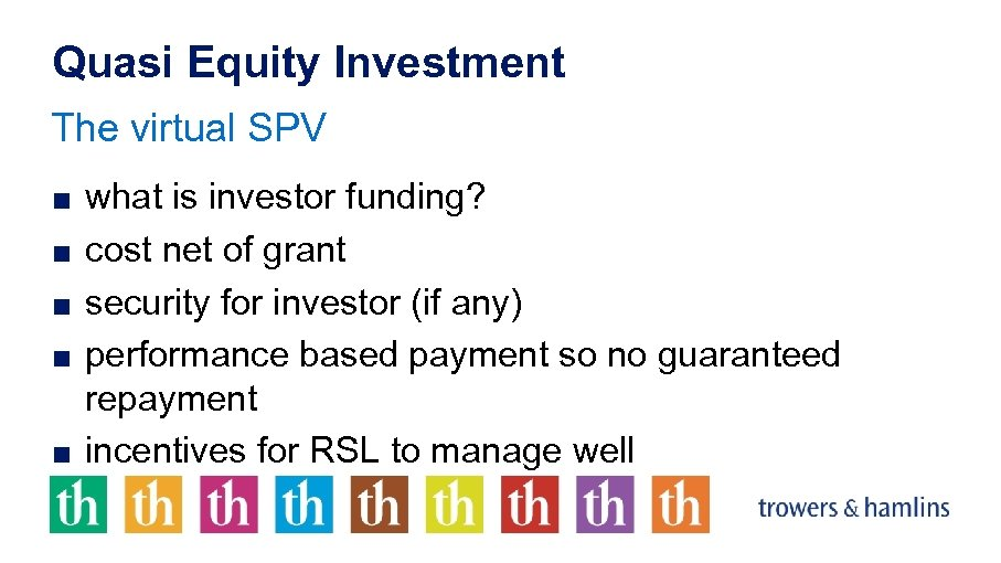 Quasi Equity Investment The virtual SPV ■ what is investor funding? ■ cost net