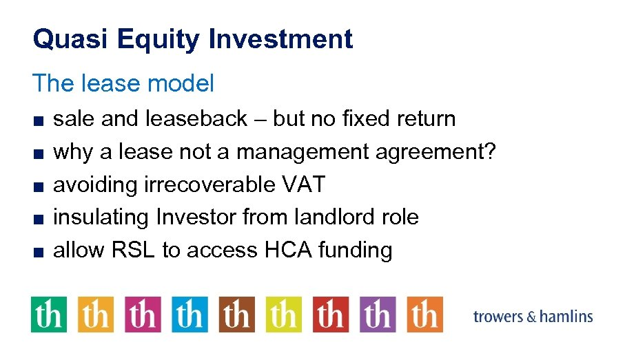 Quasi Equity Investment The lease model ■ sale and leaseback – but no fixed