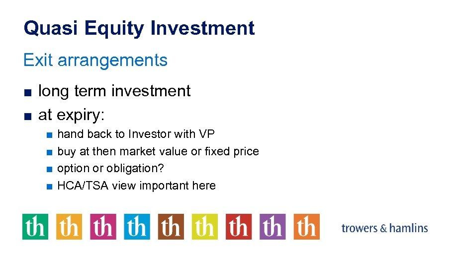 Quasi Equity Investment Exit arrangements ■ long term investment ■ at expiry: ■ ■