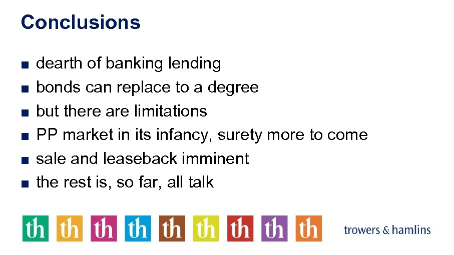 Conclusions ■ dearth of banking lending ■ bonds can replace to a degree ■
