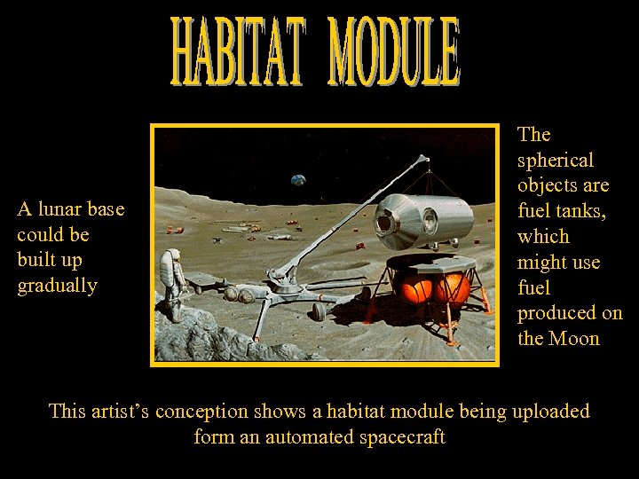 A lunar base could be built up gradually The spherical objects are fuel tanks,