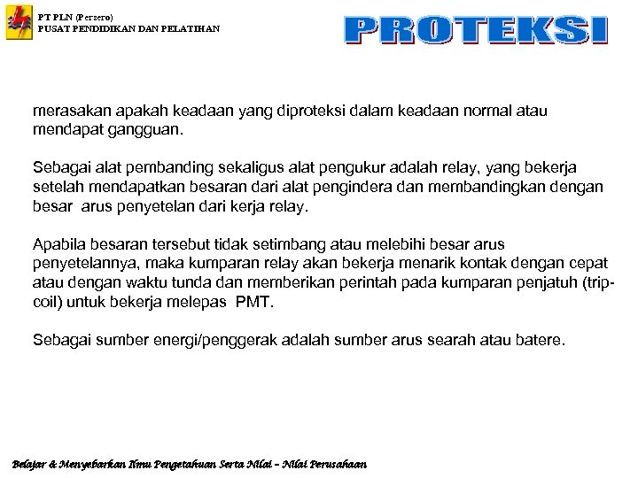 PT PLN (Persero) PUSAT PENDIDIKAN DAN PELATIHAN merasakan apakah keadaan yang diproteksi dalam keadaan