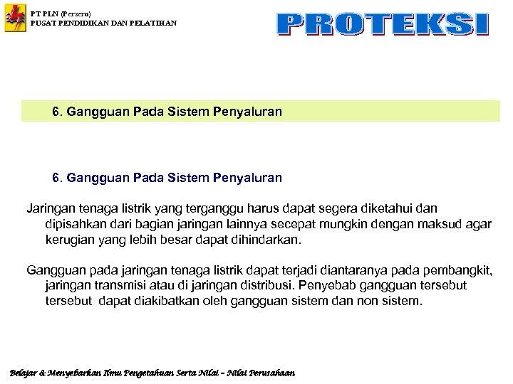 PT PLN (Persero) PUSAT PENDIDIKAN DAN PELATIHAN 6. Gangguan Pada Sistem Penyaluran Jaringan tenaga