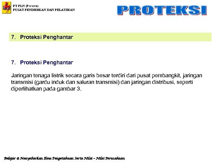 PT PLN (Persero) PUSAT PENDIDIKAN DAN PELATIHAN 7. Proteksi Penghantar Jaringan tenaga listrik secara
