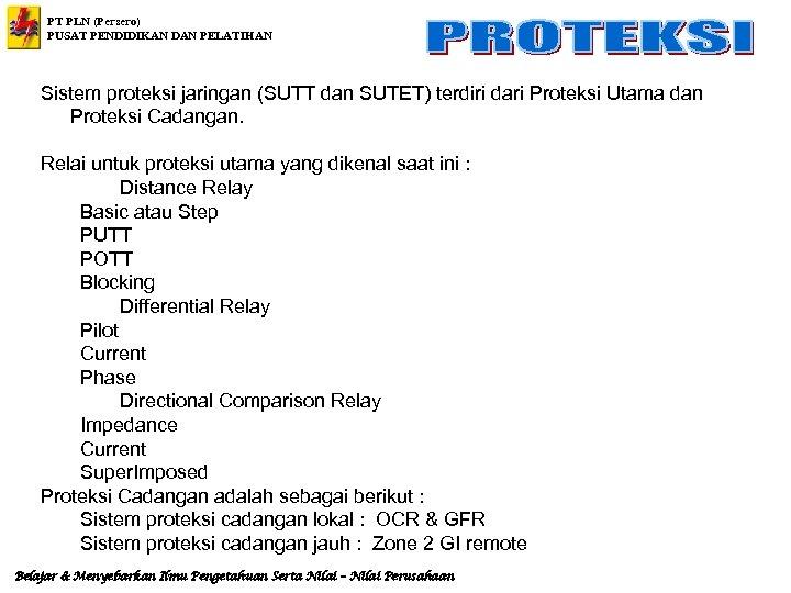 PT PLN (Persero) PUSAT PENDIDIKAN DAN PELATIHAN Sistem proteksi jaringan (SUTT dan SUTET) terdiri