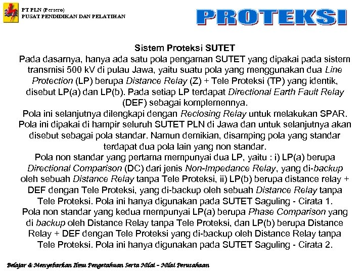 PT PLN (Persero) PUSAT PENDIDIKAN DAN PELATIHAN Sistem Proteksi SUTET Pada dasarnya, hanya ada