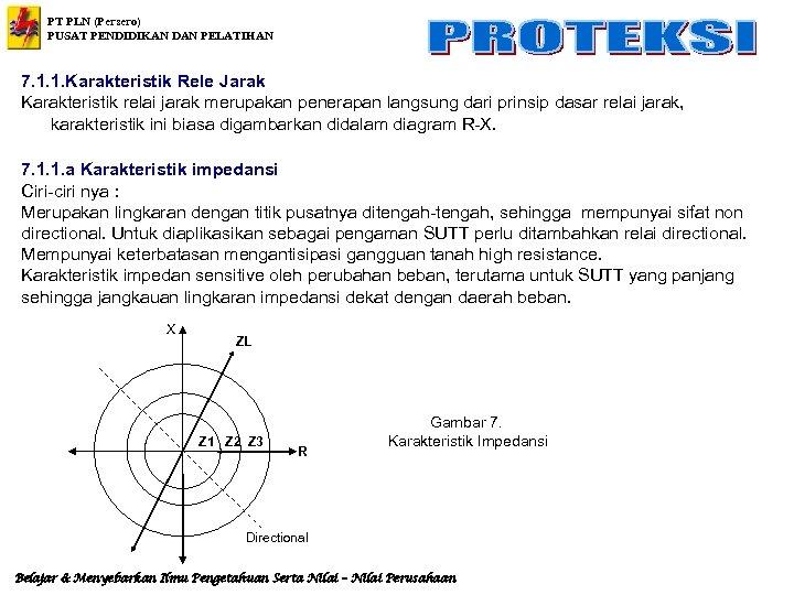 PT PLN (Persero) PUSAT PENDIDIKAN DAN PELATIHAN 7. 1. 1. Karakteristik Rele Jarak Karakteristik