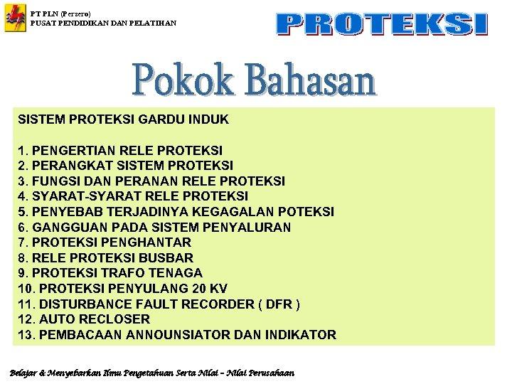 PT PLN (Persero) PUSAT PENDIDIKAN DAN PELATIHAN SISTEM PROTEKSI GARDU INDUK 1. PENGERTIAN RELE