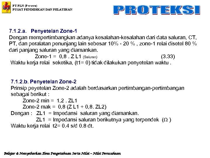 PT PLN (Persero) PUSAT PENDIDIKAN DAN PELATIHAN 7. 1. 2. a. Penyetelan Zone-1 Dengan