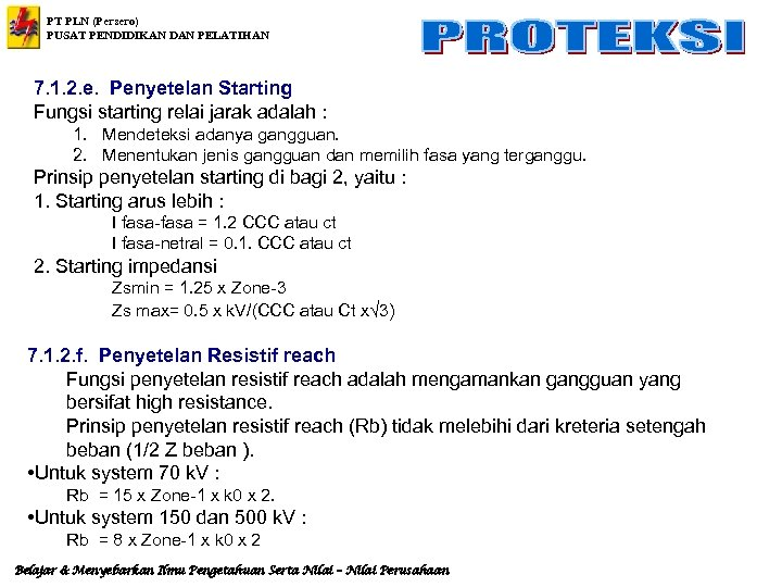 PT PLN (Persero) PUSAT PENDIDIKAN DAN PELATIHAN 7. 1. 2. e. Penyetelan Starting Fungsi