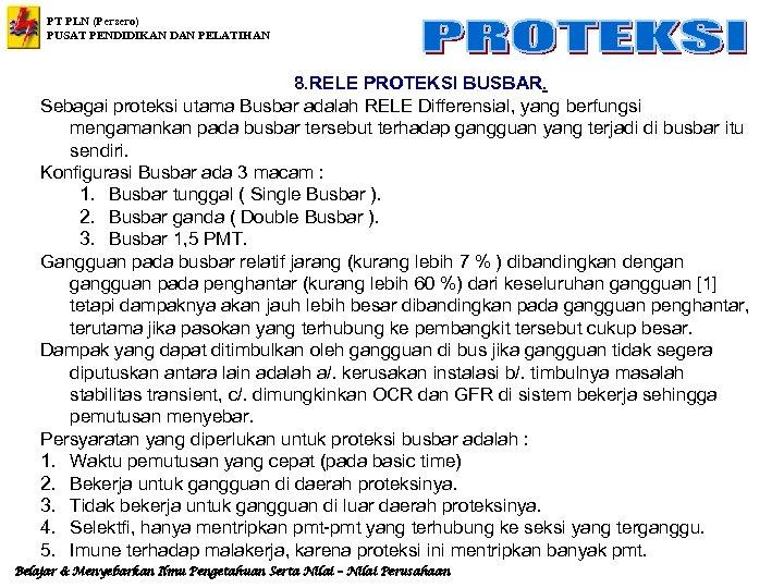 PT PLN (Persero) PUSAT PENDIDIKAN DAN PELATIHAN 8. RELE PROTEKSI BUSBAR. Sebagai proteksi utama
