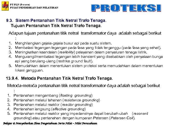 PT PLN (Persero) PUSAT PENDIDIKAN DAN PELATIHAN 9. 3. Sistem Pentanahan Titik Netral Trafo