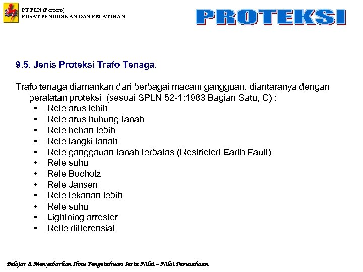 PT PLN (Persero) PUSAT PENDIDIKAN DAN PELATIHAN 9. 5. Jenis Proteksi Trafo Tenaga. Trafo