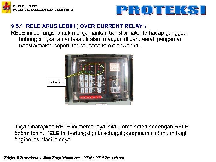 PT PLN (Persero) PUSAT PENDIDIKAN DAN PELATIHAN 9. 5. 1. RELE ARUS LEBIH (