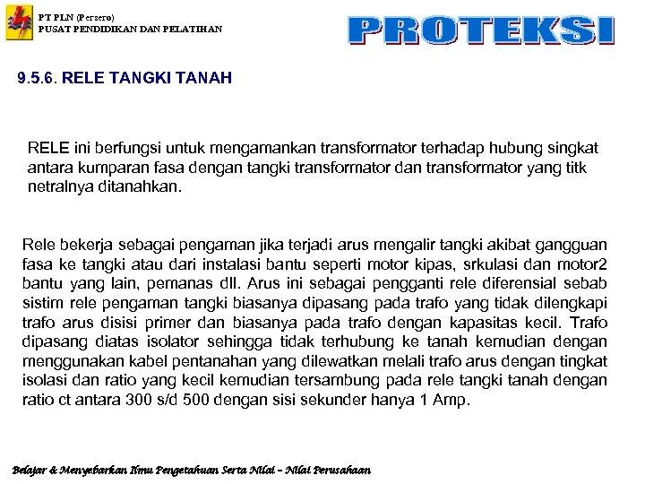 PT PLN (Persero) PUSAT PENDIDIKAN DAN PELATIHAN 9. 5. 6. RELE TANGKI TANAH RELE