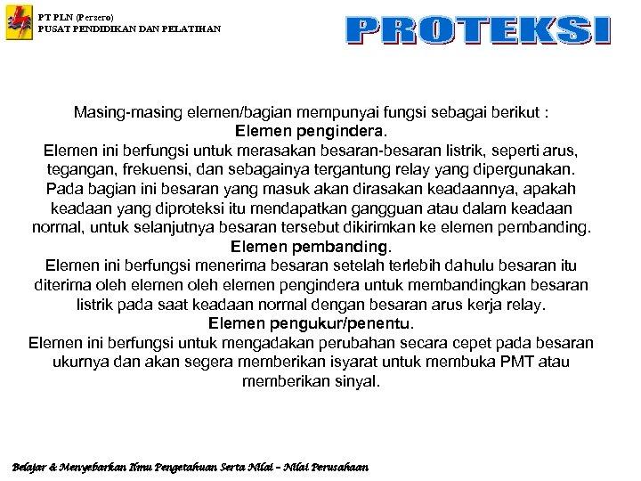 PT PLN (Persero) PUSAT PENDIDIKAN DAN PELATIHAN Masing-masing elemen/bagian mempunyai fungsi sebagai berikut :