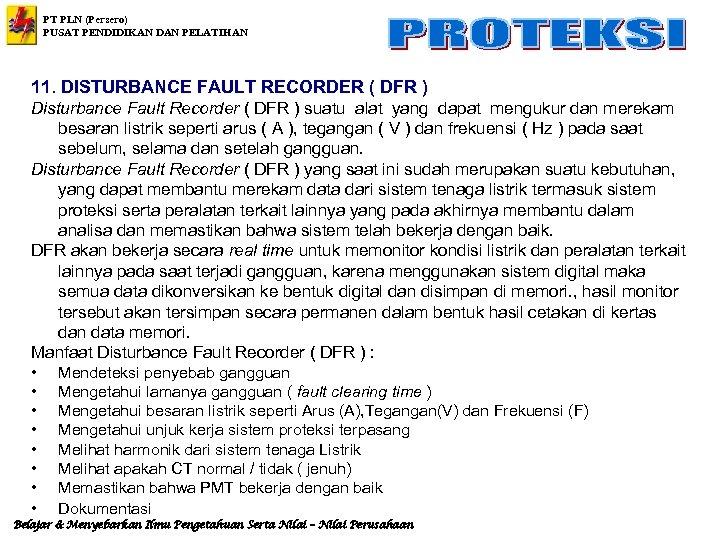 PT PLN (Persero) PUSAT PENDIDIKAN DAN PELATIHAN 11. DISTURBANCE FAULT RECORDER ( DFR )