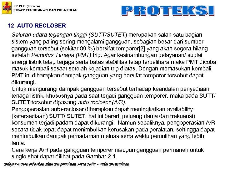 PT PLN (Persero) PUSAT PENDIDIKAN DAN PELATIHAN 12. AUTO RECLOSER Saluran udara tegangan tinggi