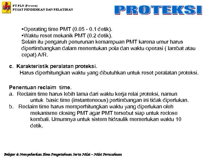 PT PLN (Persero) PUSAT PENDIDIKAN DAN PELATIHAN • Operating time PMT (0. 05 -