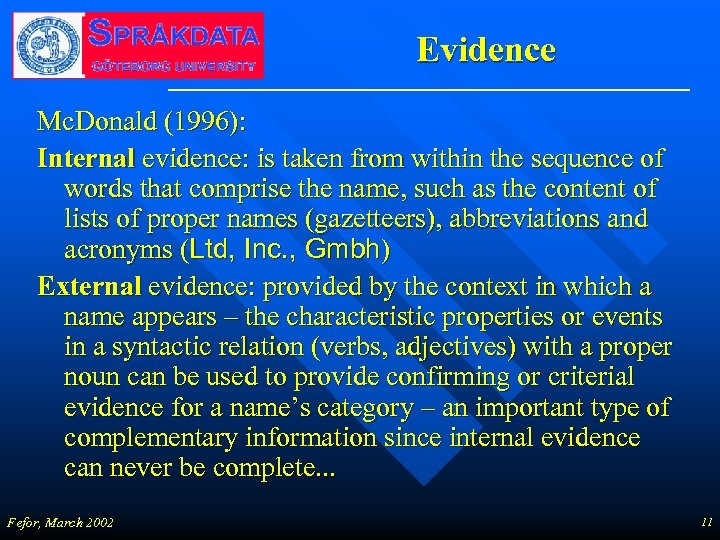 Evidence Mc. Donald (1996): Internal evidence: is taken from within the sequence of words