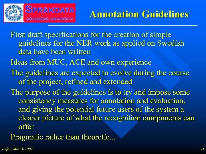 Annotation Guidelines First draft specifications for the creation of simple guidelines for the NER