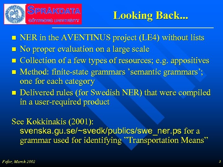 Looking Back. . . n n n NER in the AVENTINUS project (LE 4)