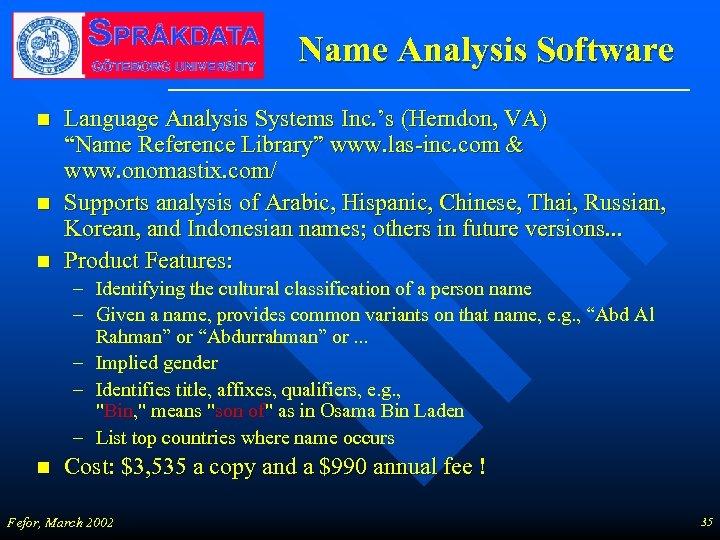 """Name Analysis Software n n n Language Analysis Systems Inc. 's (Herndon, VA) """"Name"""