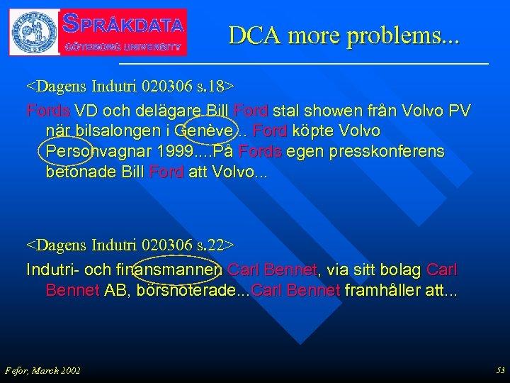 DCA more problems. . . <Dagens Indutri 020306 s. 18> Fords VD och delägare