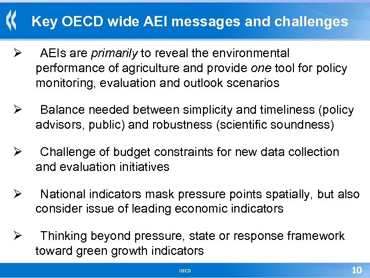 Key OECD wide AEI messages and challenges Ø AEIs are primarily to reveal the
