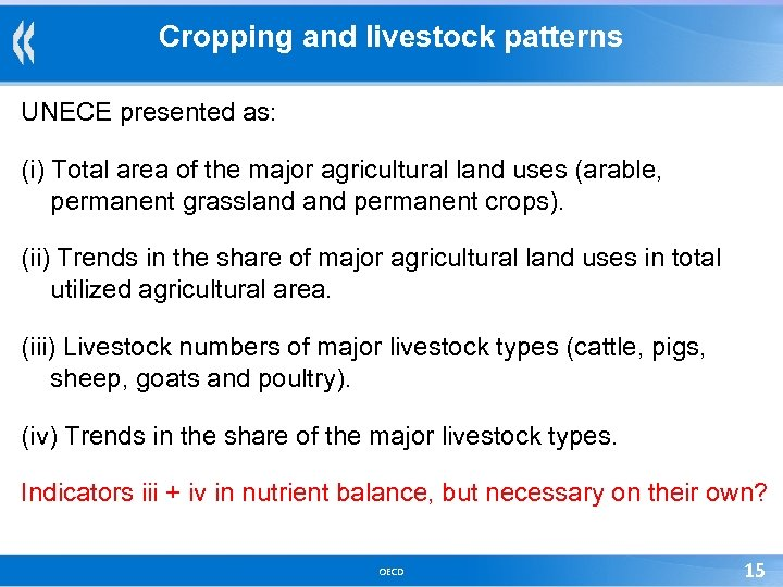 Cropping and livestock patterns UNECE presented as: (i) Total area of the major agricultural