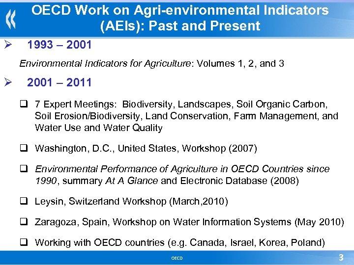 OECD Work on Agri-environmental Indicators (AEIs): Past and Present Ø 1993 – 2001 Environmental