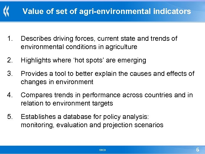 Value of set of agri-environmental indicators 1. Describes driving forces, current state and trends
