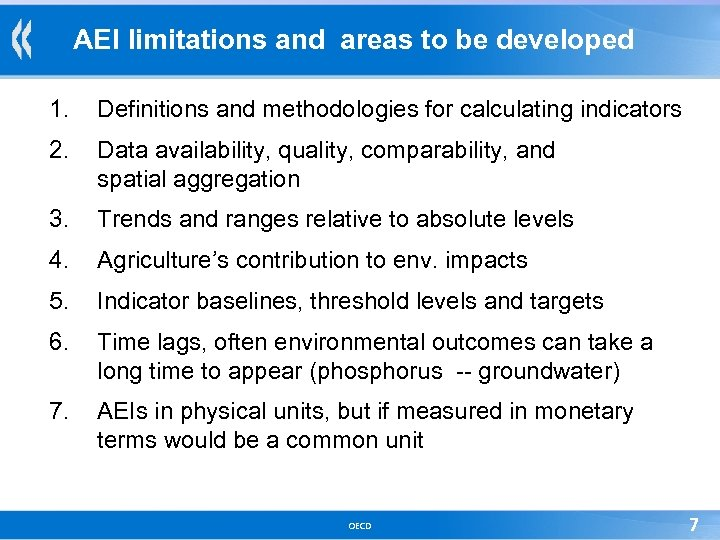 AEI limitations and areas to be developed 1. Definitions and methodologies for calculating indicators