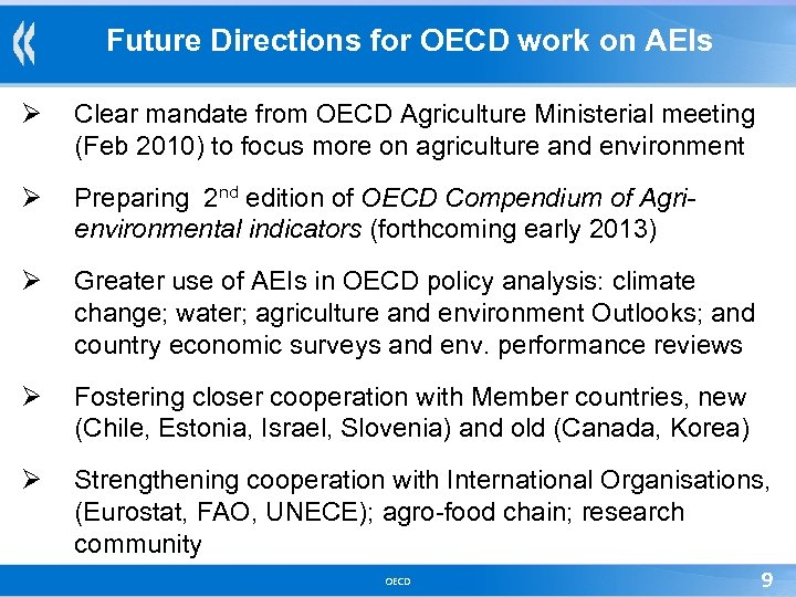 Future Directions for OECD work on AEIs Ø Clear mandate from OECD Agriculture Ministerial