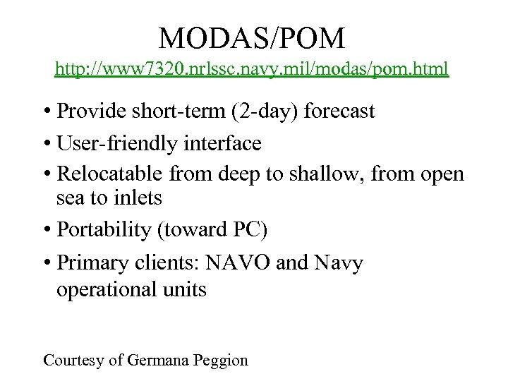 MODAS/POM http: //www 7320. nrlssc. navy. mil/modas/pom. html • Provide short-term (2 -day) forecast