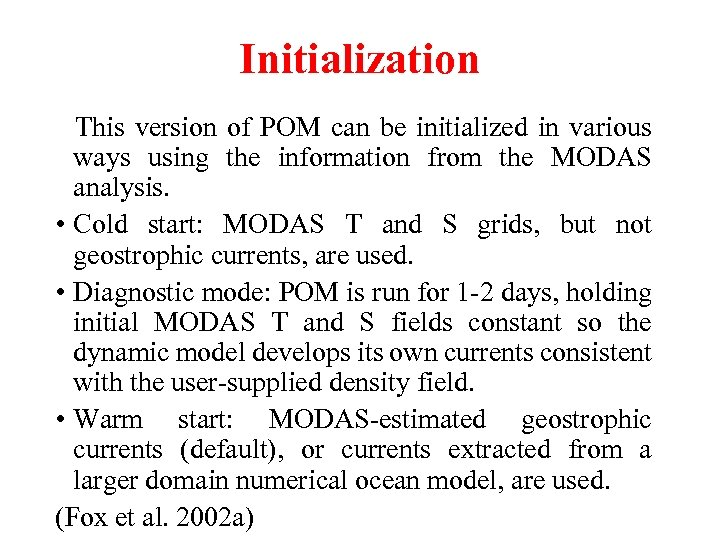 Initialization This version of POM can be initialized in various ways using the information