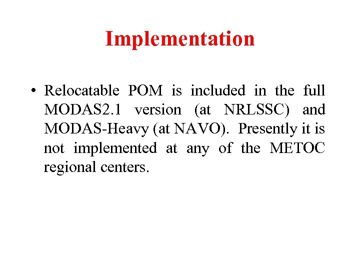 Implementation • Relocatable POM is included in the full MODAS 2. 1 version (at