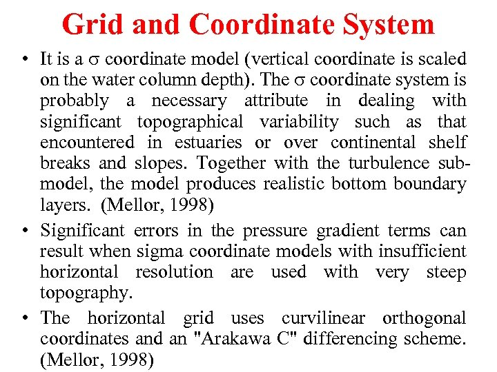 Grid and Coordinate System • It is a coordinate model (vertical coordinate is scaled