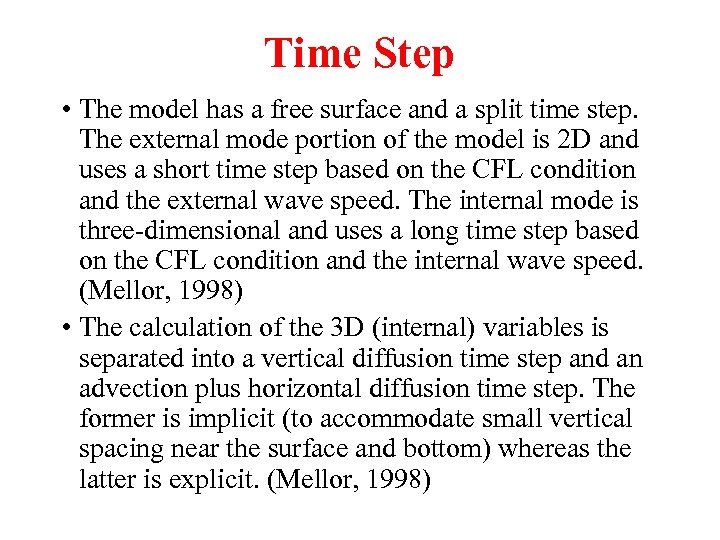 Time Step • The model has a free surface and a split time step.