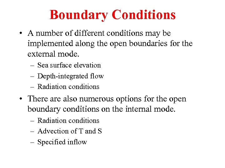 Boundary Conditions • A number of different conditions may be implemented along the open