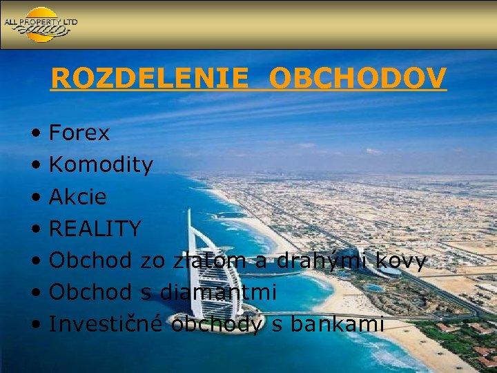ROZDELENIE OBCHODOV • Forex • Komodity • Akcie • REALITY • Obchod zo zlatom